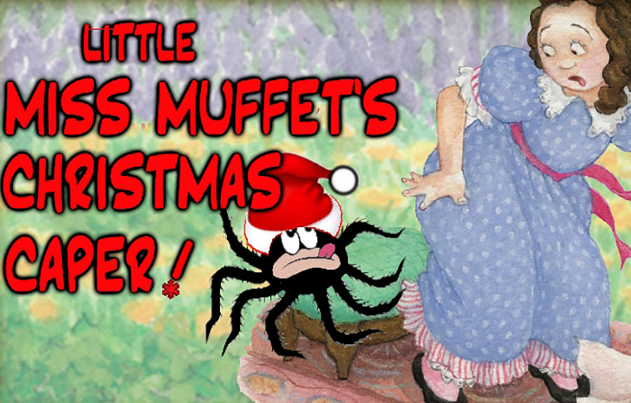 Little Miss Muffet's Christmas Caper!